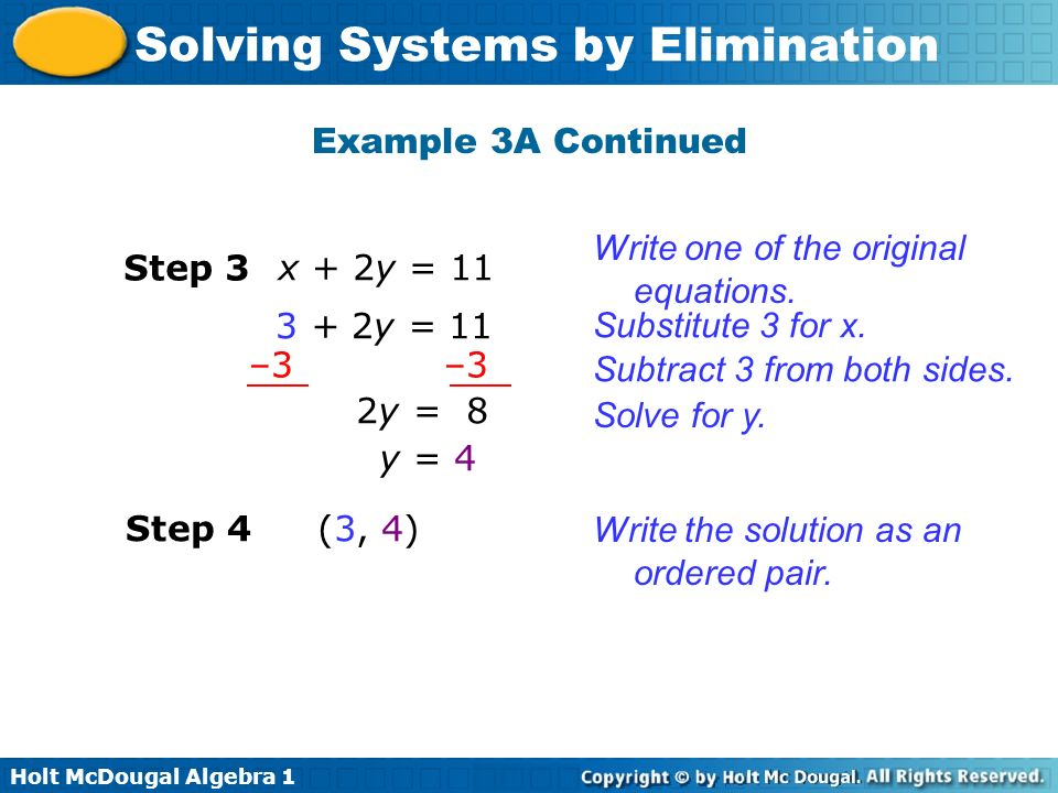 Example 3A Continued Write one of the original equations. Step 3. x + 2y = 11. 3 + 2y = 11. Substitute 3 for x.