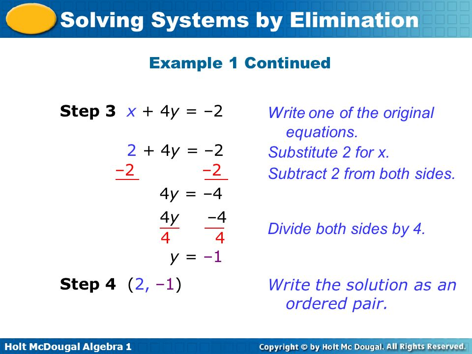 Example 1 Continued Step 3. x + 4y = –2. Write one of the original equations. 2 + 4y = –2. Substitute 2 for x.
