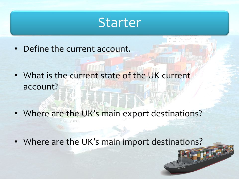 Starter Define the current account.