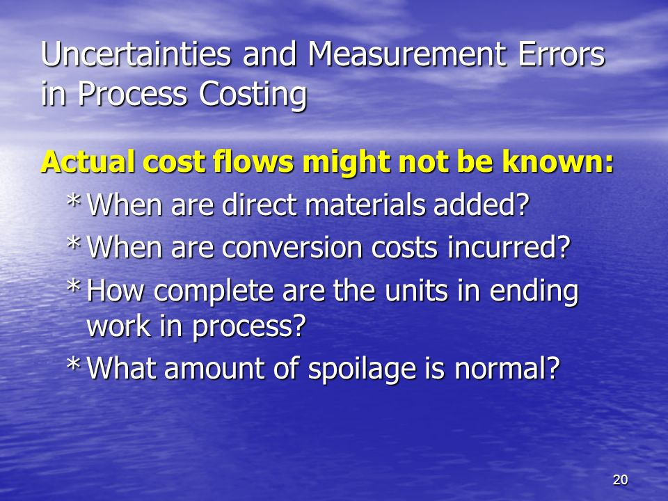 Uncertainties and Measurement Errors in Process Costing