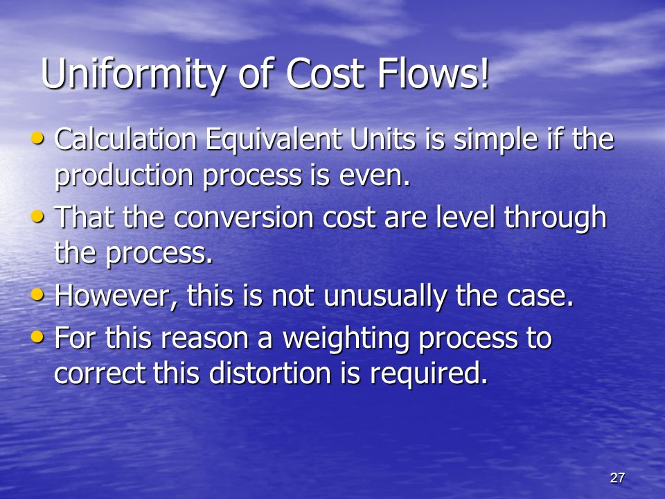 Uniformity of Cost Flows!