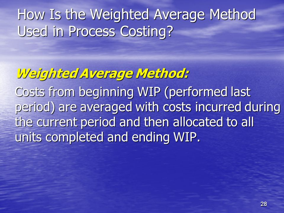 How Is the Weighted Average Method Used in Process Costing