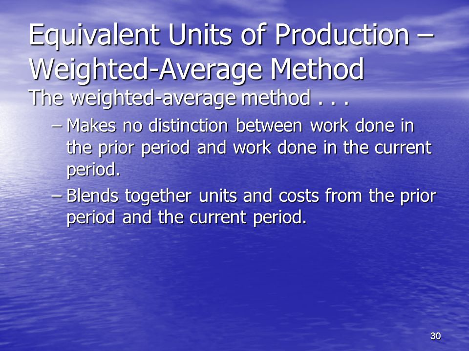 Equivalent Units of Production – Weighted-Average Method