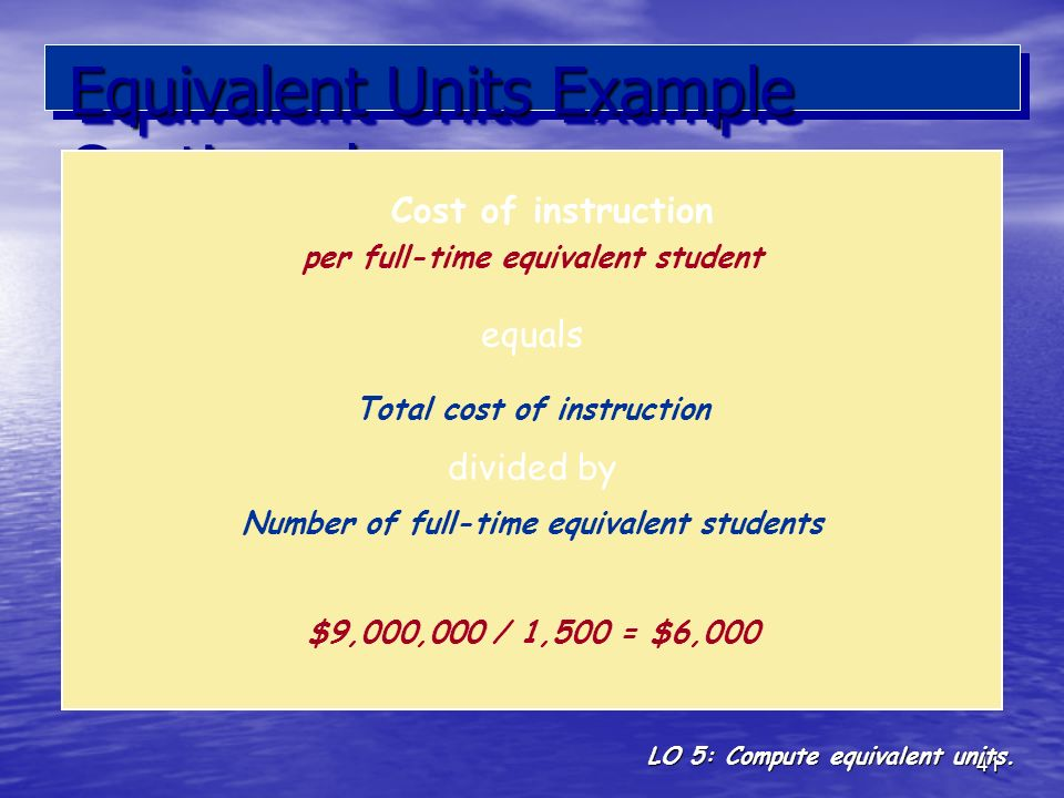 Equivalent Units Example Continued