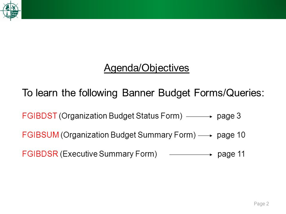 To learn the following Banner Budget Forms/Queries:
