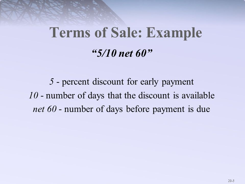 Terms of Sale: Example 5/10 net 60