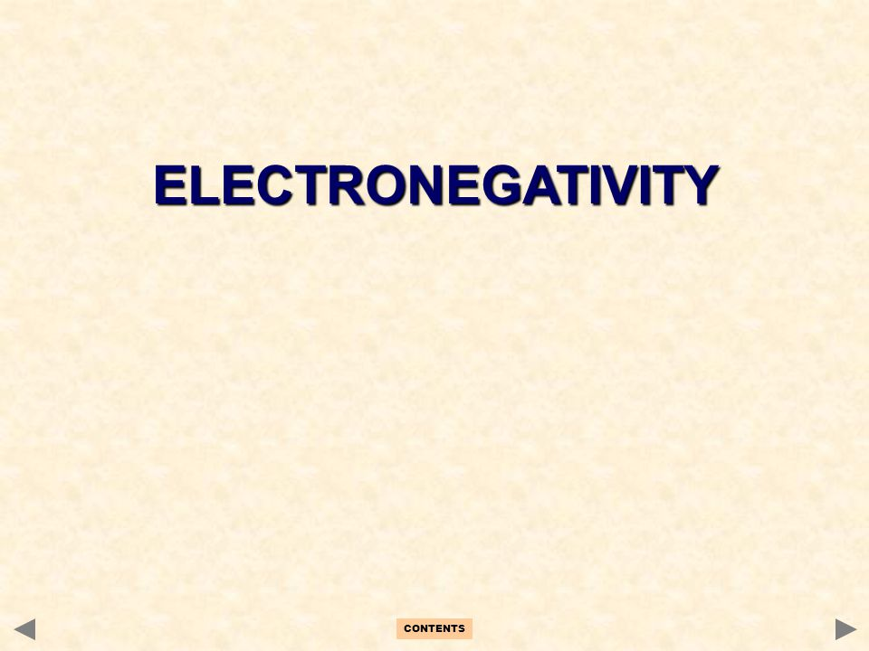 ELECTRONEGATIVITY CONTENTS