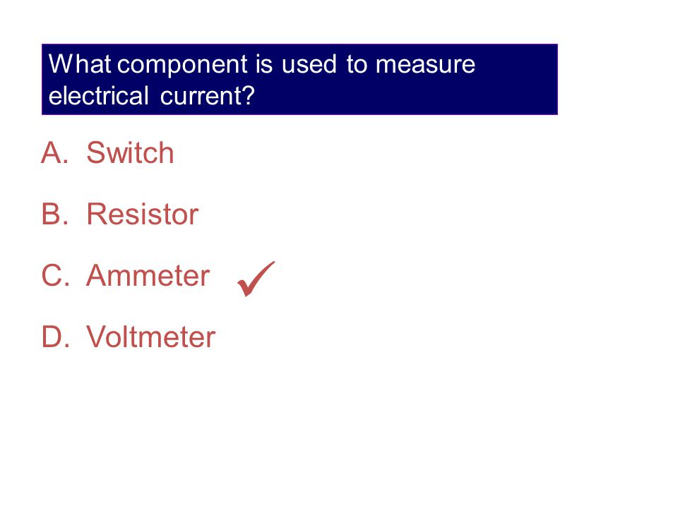 What component is used to measure electrical current