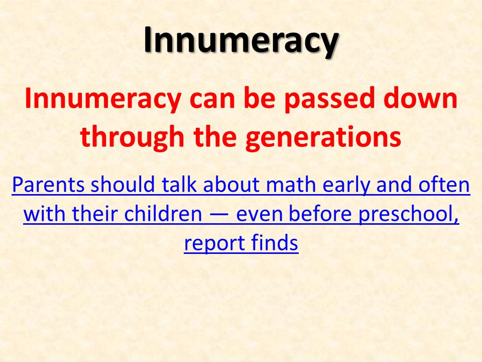 Innumeracy can be passed down through the generations