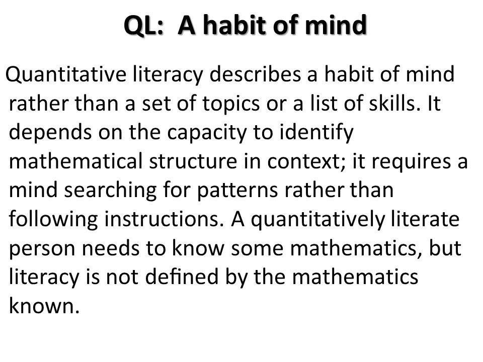 QL: A habit of mind