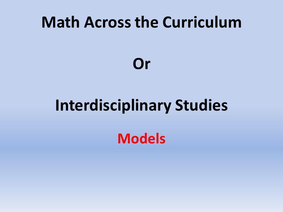 Math Across the Curriculum Or Interdisciplinary Studies