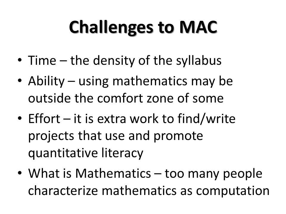 Challenges to MAC Time – the density of the syllabus