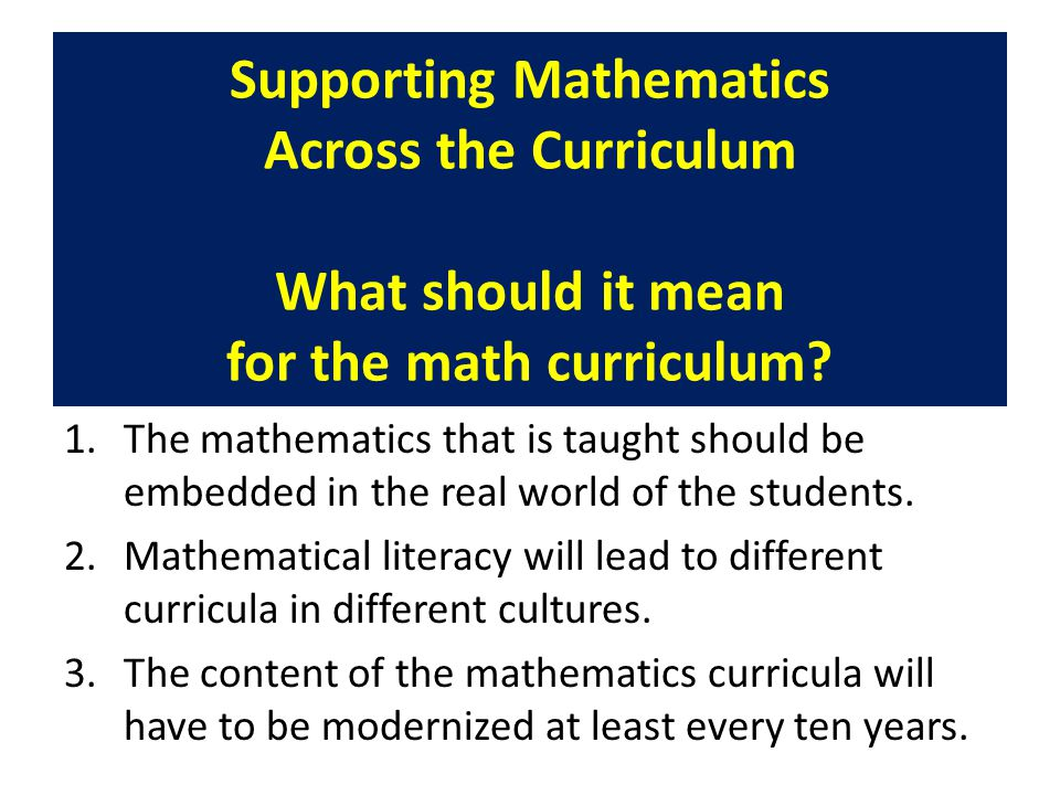 Supporting Mathematics Across the Curriculum What should it mean for the math curriculum