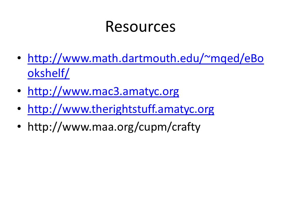 Resources http://www.math.dartmouth.edu/~mqed/eBookshelf/