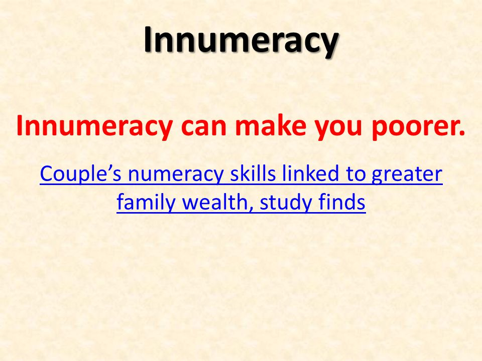Innumeracy can make you poorer.
