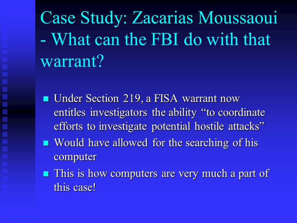 Case Study: Zacarias Moussaoui - What can the FBI do with that warrant