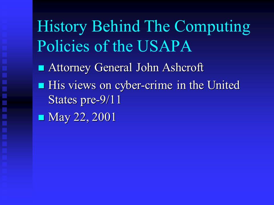 History Behind The Computing Policies of the USAPA