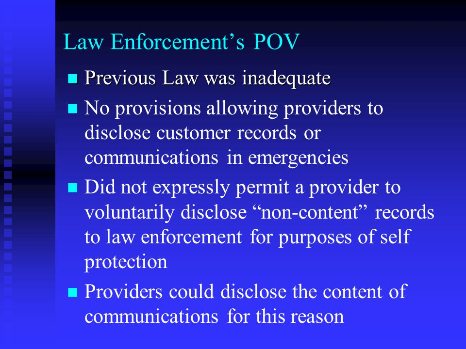 Law Enforcement's POV Previous Law was inadequate