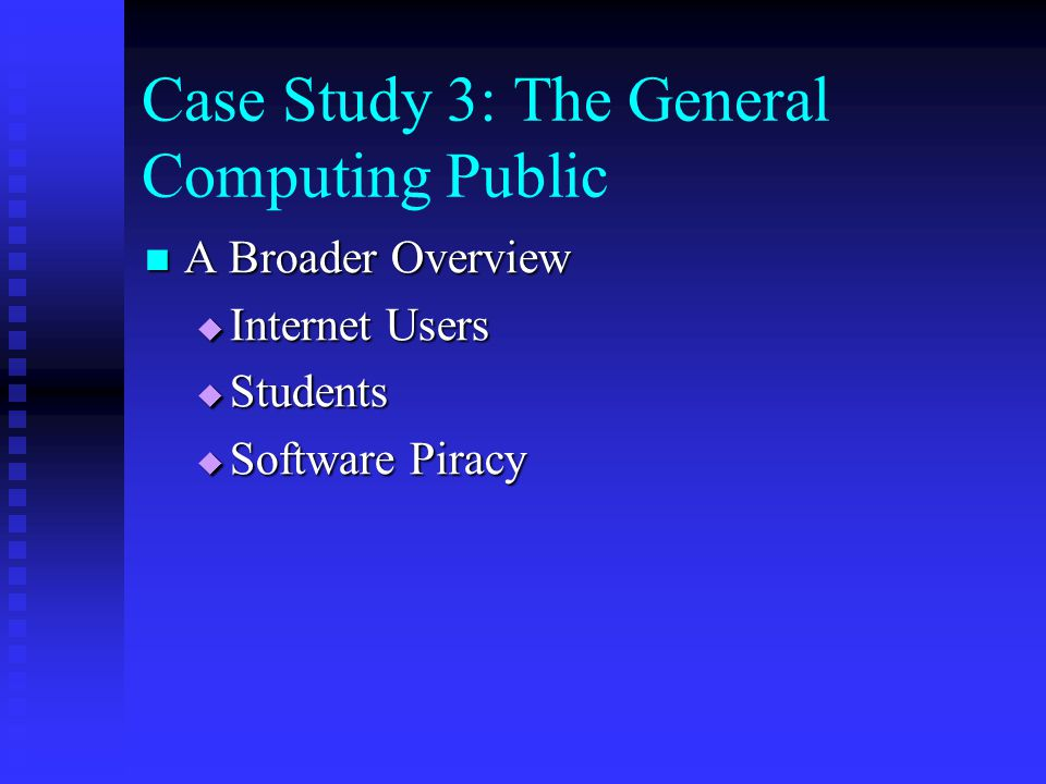Case Study 3: The General Computing Public