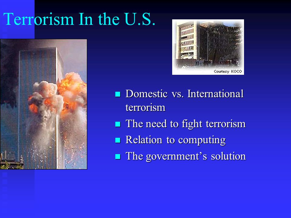 Terrorism In the U.S. Domestic vs. International terrorism