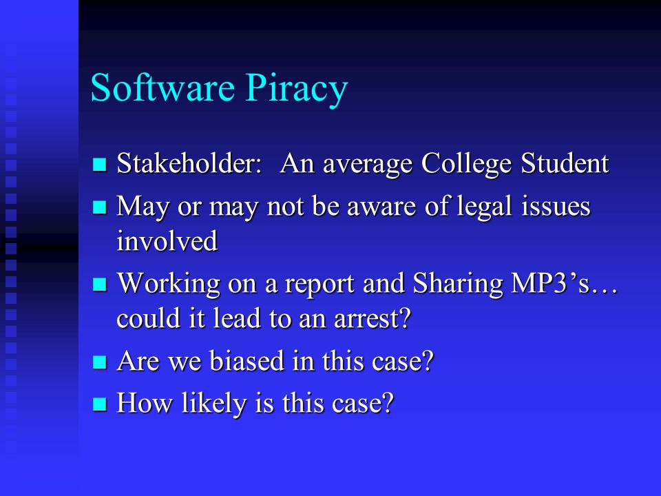 Software Piracy Stakeholder: An average College Student