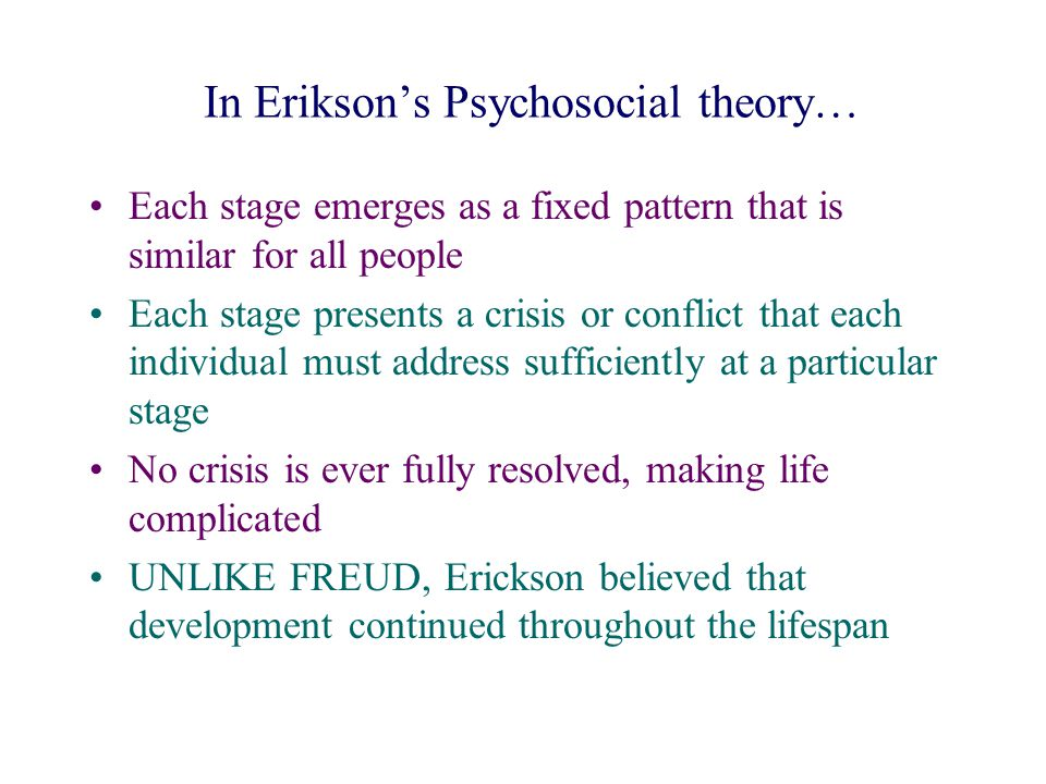 In Erikson's Psychosocial theory…