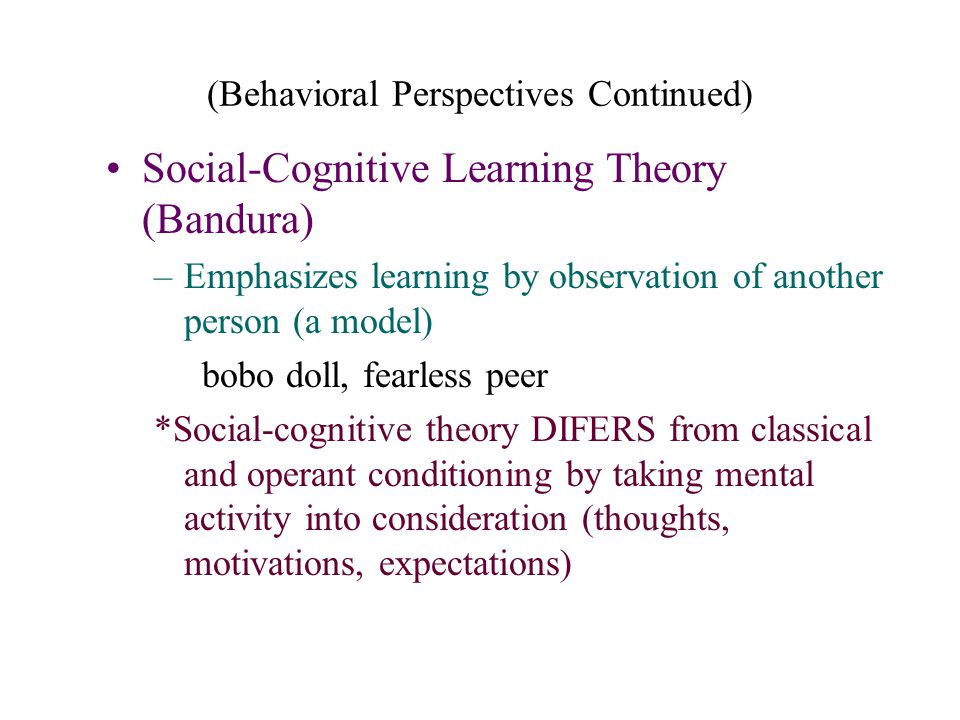 (Behavioral Perspectives Continued)