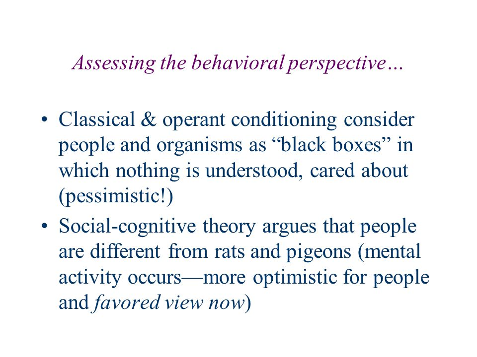 Assessing the behavioral perspective…