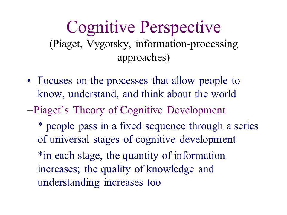 piagetian and information processing theories Definition of developmental theory the neo-piagetian perspective expands upon piagetian theory by information-processing theories of development differ.