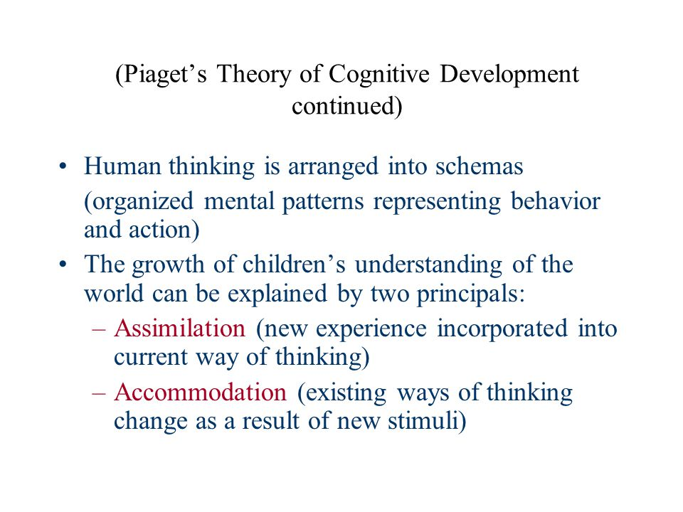 (Piaget's Theory of Cognitive Development continued)