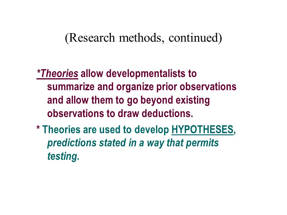 (Research methods, continued)