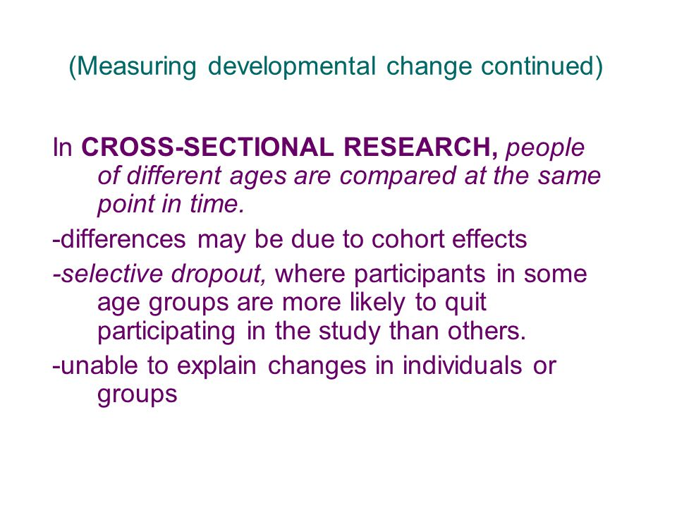 (Measuring developmental change continued)
