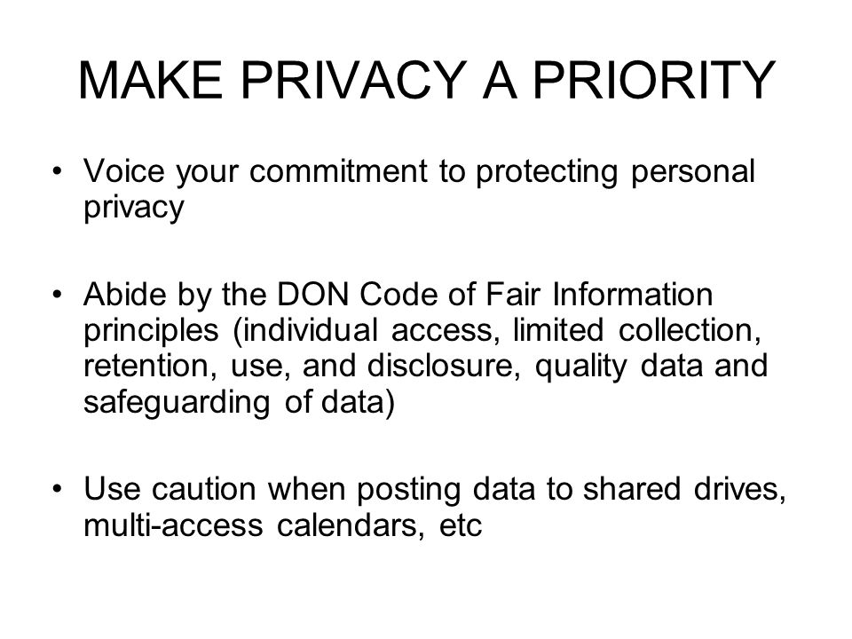 MAKE PRIVACY A PRIORITY