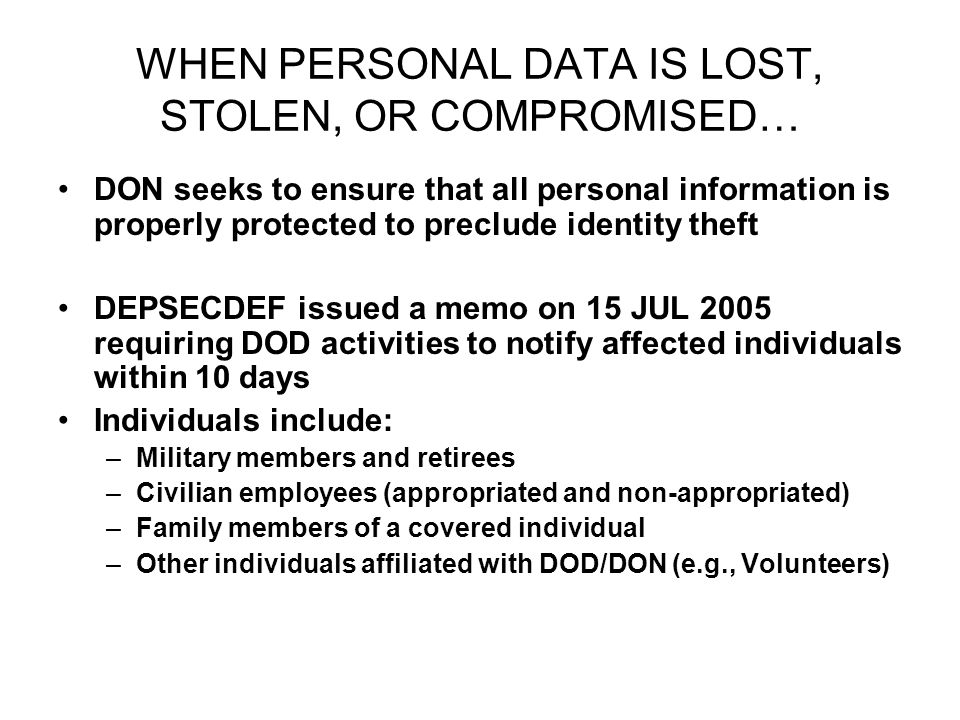 WHEN PERSONAL DATA IS LOST, STOLEN, OR COMPROMISED…