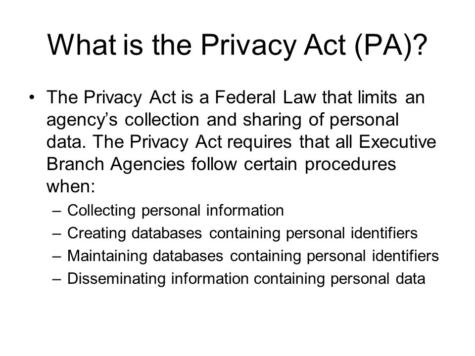 What is the Privacy Act (PA)