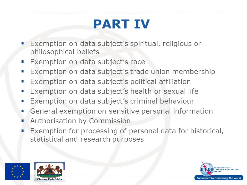 PART IV Exemption on data subject's spiritual, religious or philosophical beliefs. Exemption on data subject's race.