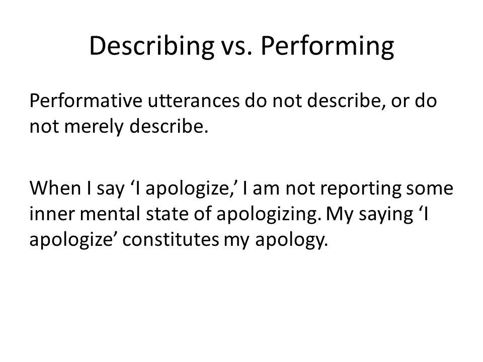 Describing vs. Performing