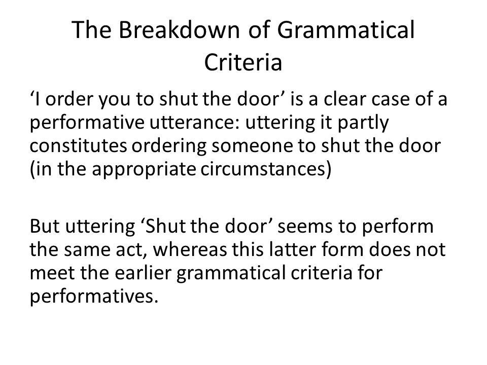 The Breakdown of Grammatical Criteria