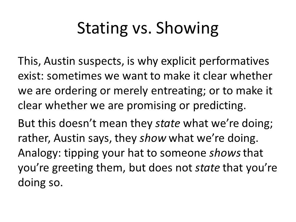 Stating vs. Showing