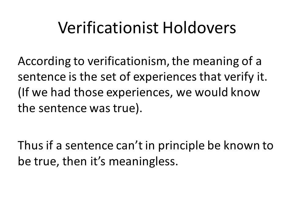 Verificationist Holdovers
