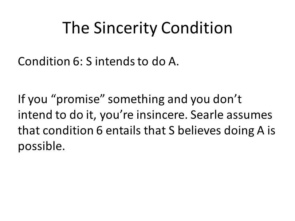 The Sincerity Condition