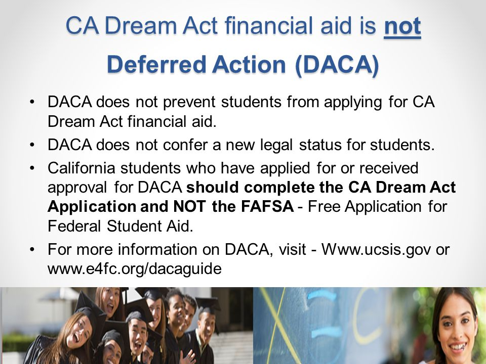 CA Dream Act financial aid is not Deferred Action (DACA)