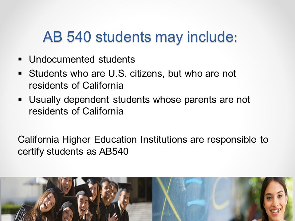 AB 540 students may include: