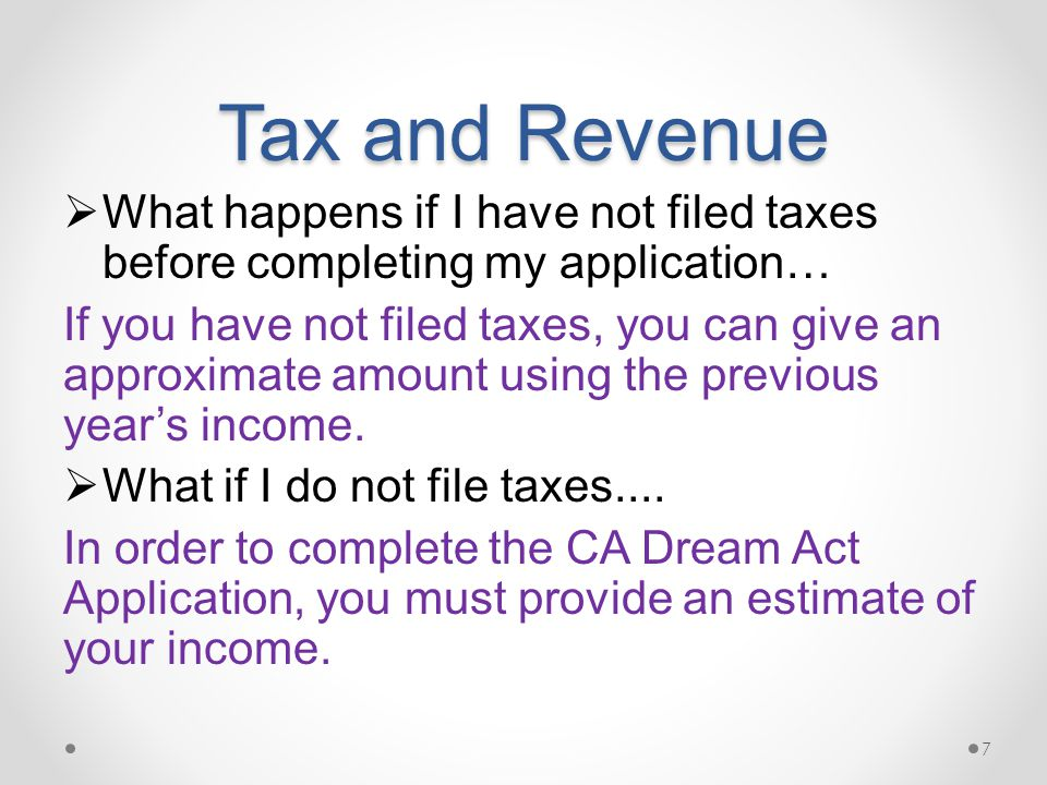 Tax and Revenue What happens if I have not filed taxes before completing my application…