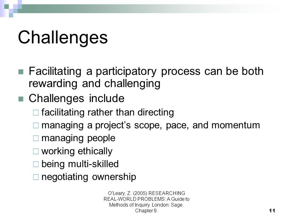 Challenges Facilitating a participatory process can be both rewarding and challenging. Challenges include.