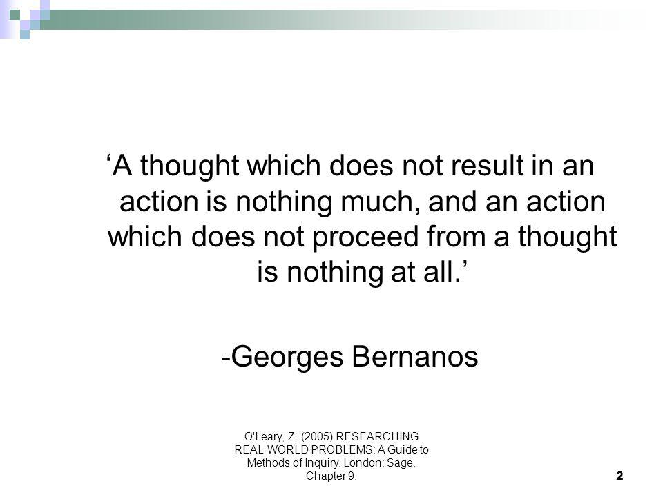 'A thought which does not result in an action is nothing much, and an action which does not proceed from a thought is nothing at all.'