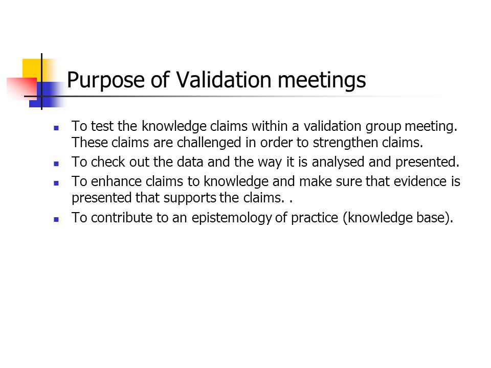 Purpose of Validation meetings