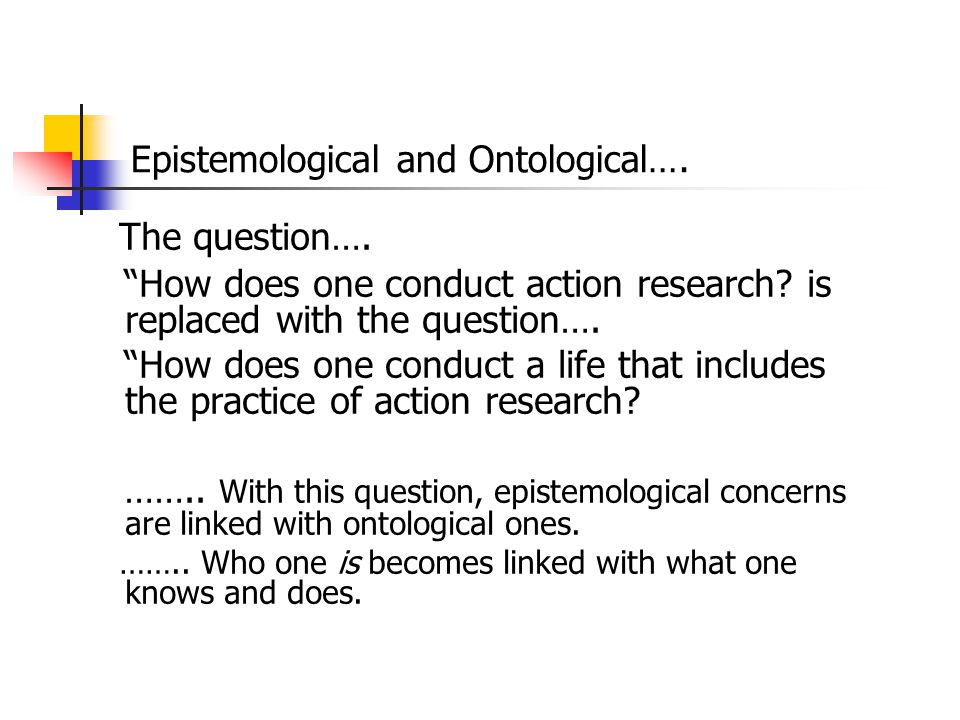 Epistemological and Ontological….