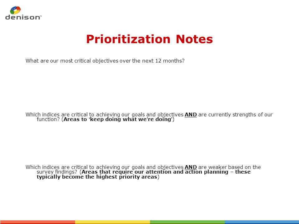 Prioritization Notes What are our most critical objectives over the next 12 months