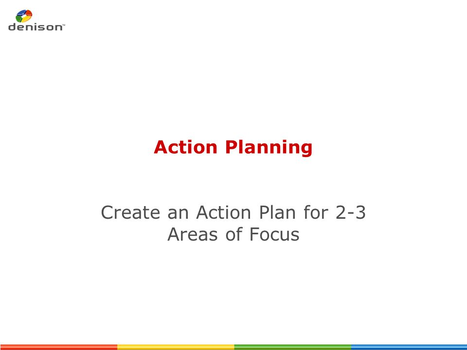 Create an Action Plan for 2-3 Areas of Focus